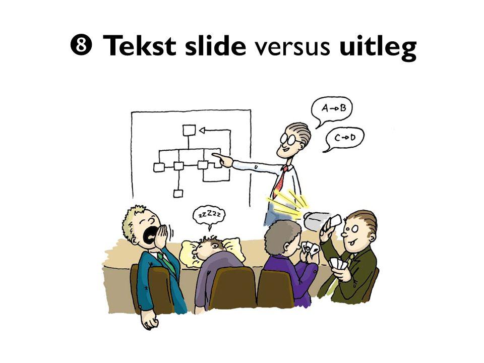  Tekst slide versus uitleg