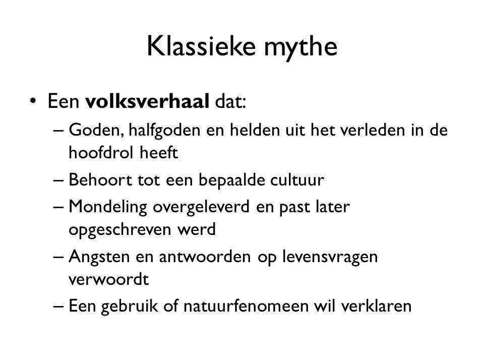 Klassieke mythe Een volksverhaal dat:
