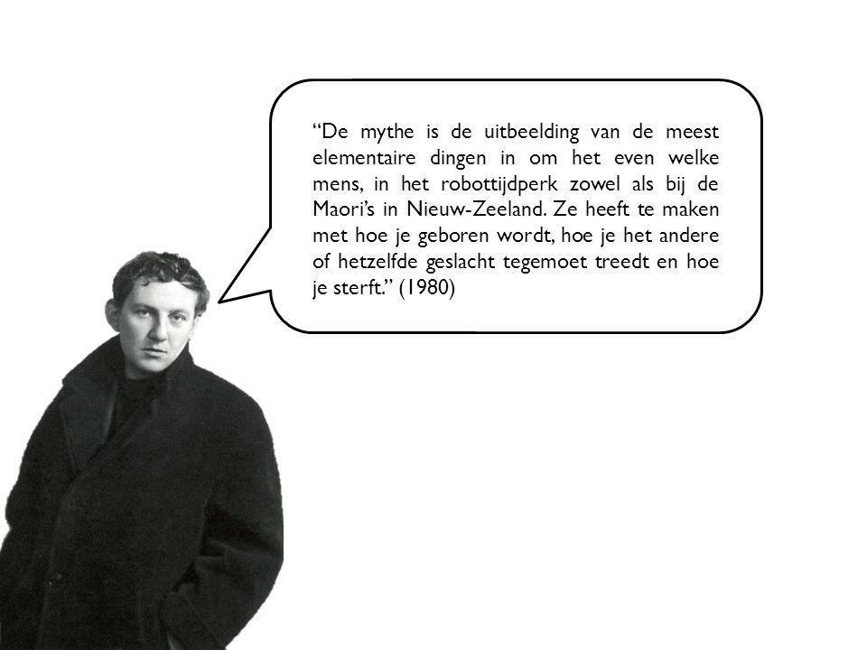 De mythe is de uitbeelding van de meest elementaire dingen in om het even welke mens, in het robottijdperk zowel als bij de Maori's in Nieuw-Zeeland.