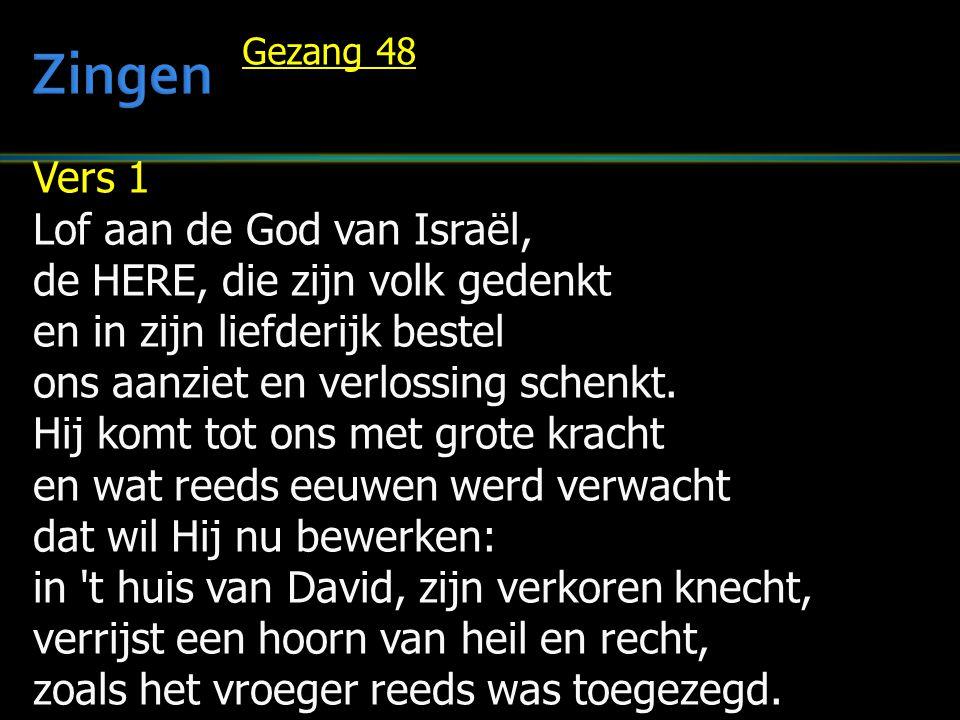 Zingen Vers 1 Lof aan de God van Israël,