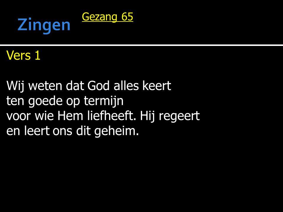 Zingen Vers 1 Wij weten dat God alles keert ten goede op termijn