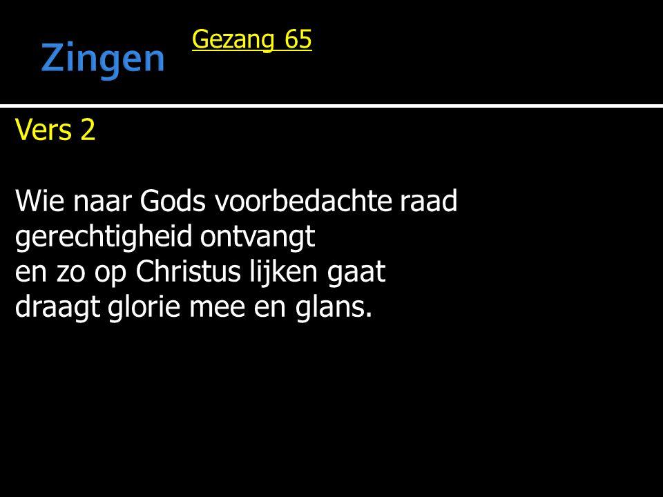 Zingen Vers 2 Wie naar Gods voorbedachte raad gerechtigheid ontvangt