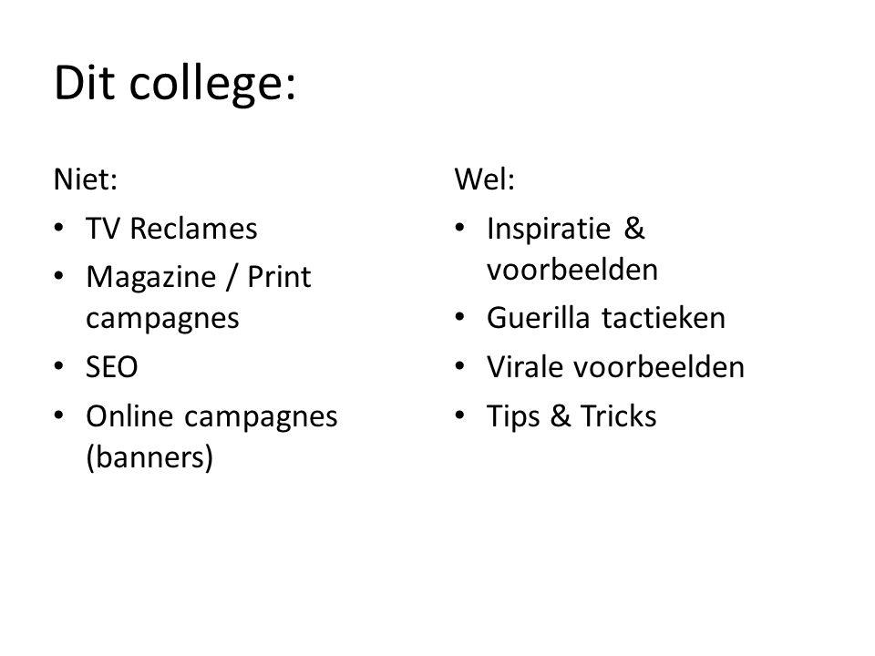 Dit college: Niet: TV Reclames Magazine / Print campagnes SEO