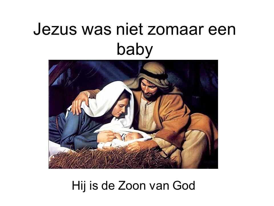 Jezus was niet zomaar een baby
