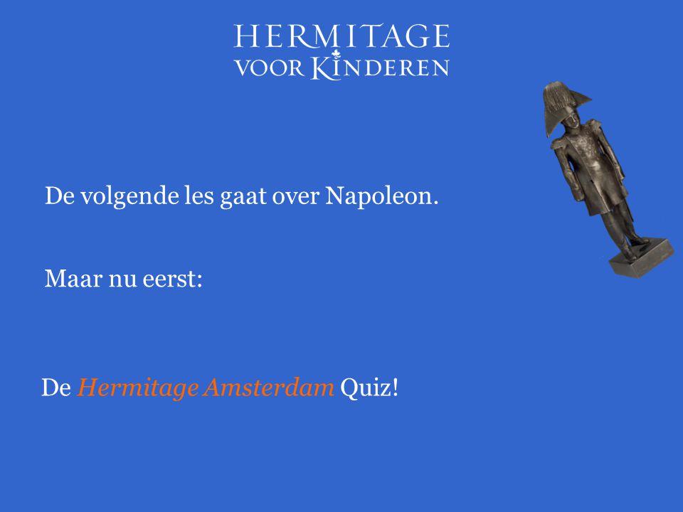 De volgende les gaat over Napoleon.