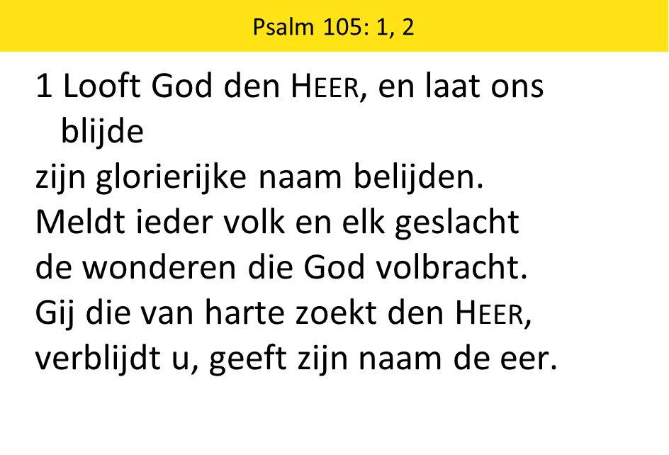 1 Looft God den Heer, en laat ons blijde