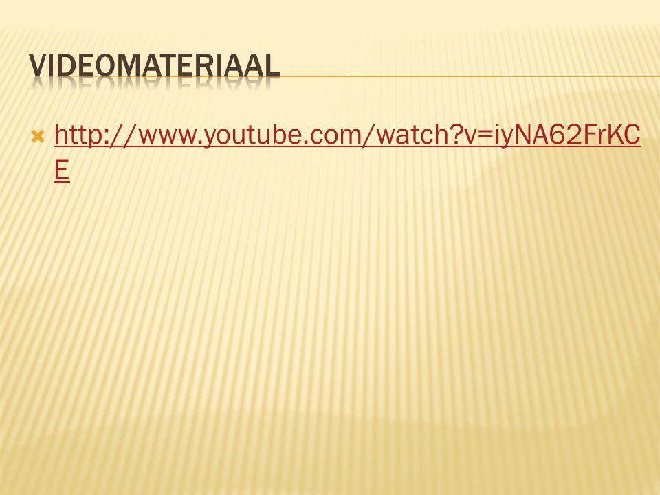 Videomateriaal http://www.youtube.com/watch v=iyNA62FrKCE