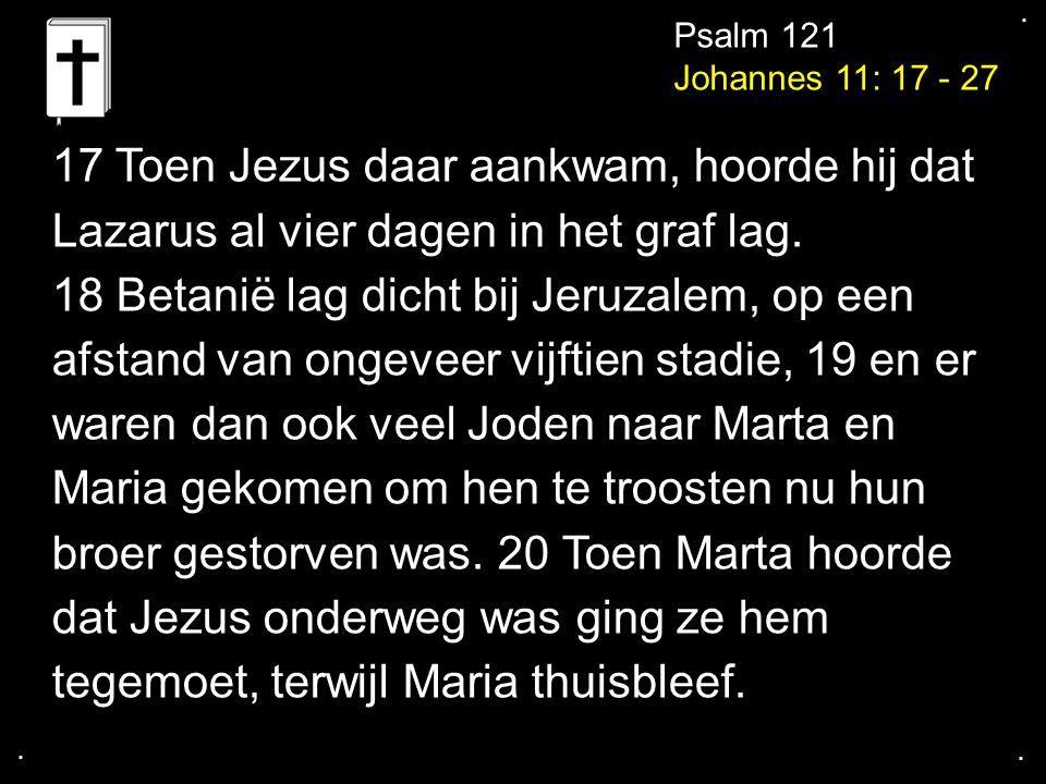 17 Toen Jezus daar aankwam, hoorde hij dat