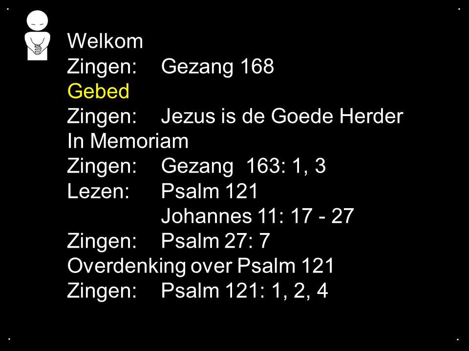 Zingen: Jezus is de Goede Herder In Memoriam Zingen: Gezang 163: 1, 3