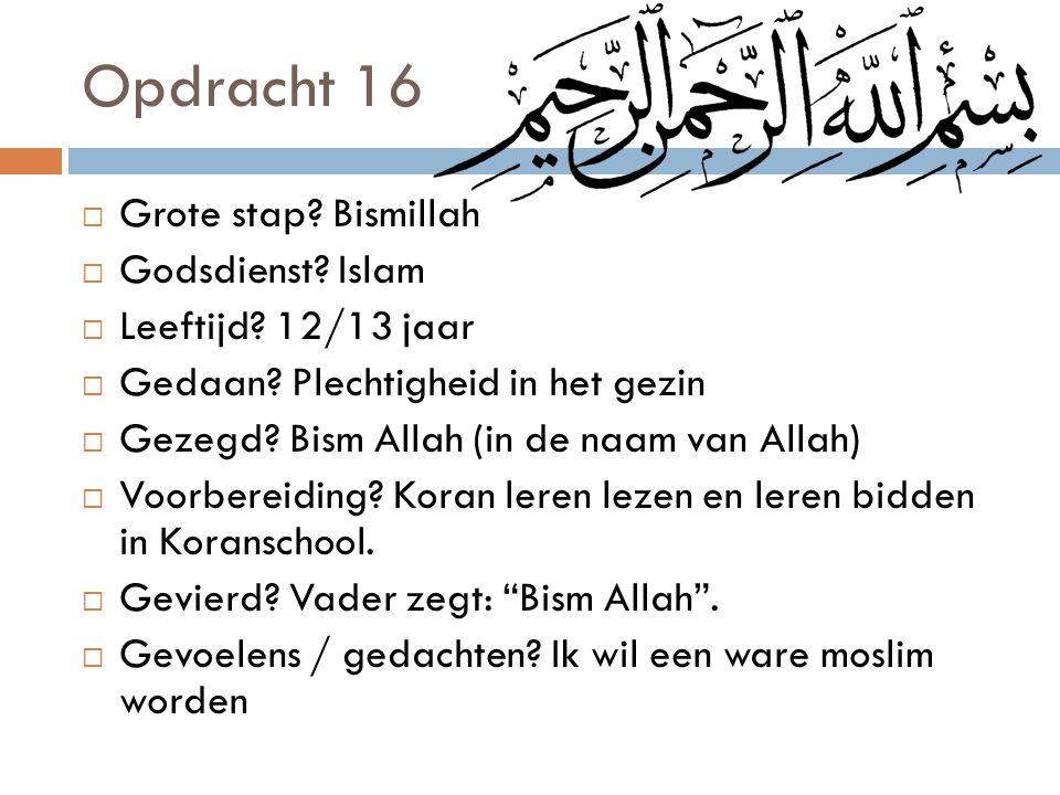 Opdracht 16 Grote stap Bismillah Godsdienst Islam