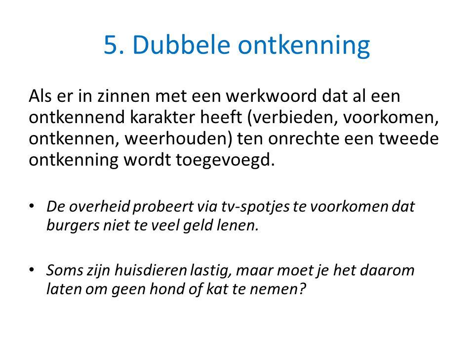 5. Dubbele ontkenning