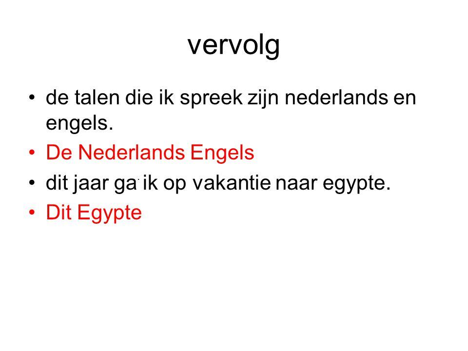 vervolg de talen die ik spreek zijn nederlands en engels.