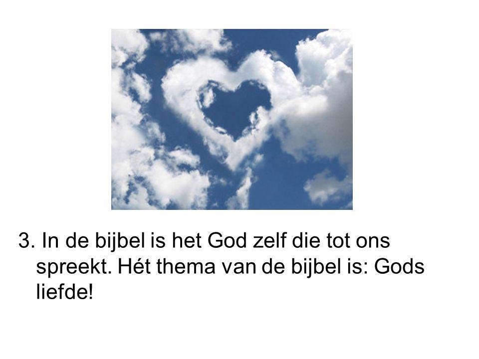 3. In de bijbel is het God zelf die tot ons spreekt