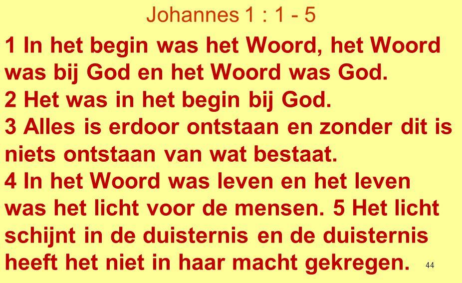 2 Het was in het begin bij God.