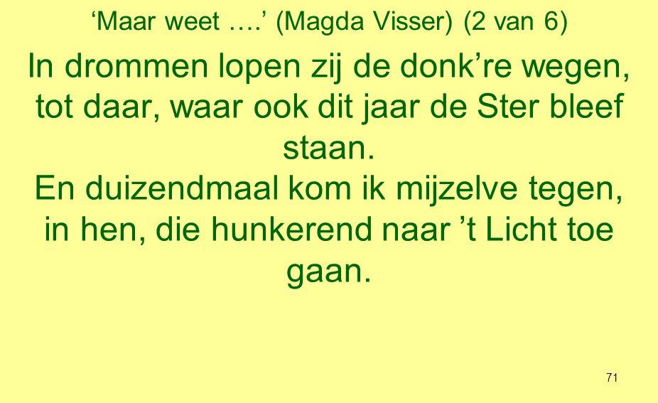 'Maar weet ….' (Magda Visser) (2 van 6)