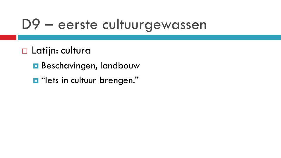 D9 – eerste cultuurgewassen