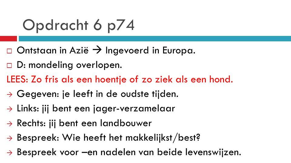 Opdracht 6 p74 Ontstaan in Azië  Ingevoerd in Europa.