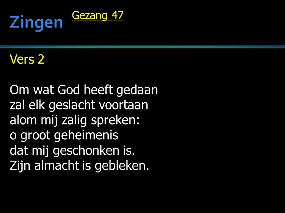 Zingen Vers 2 Om wat God heeft gedaan zal elk geslacht voortaan