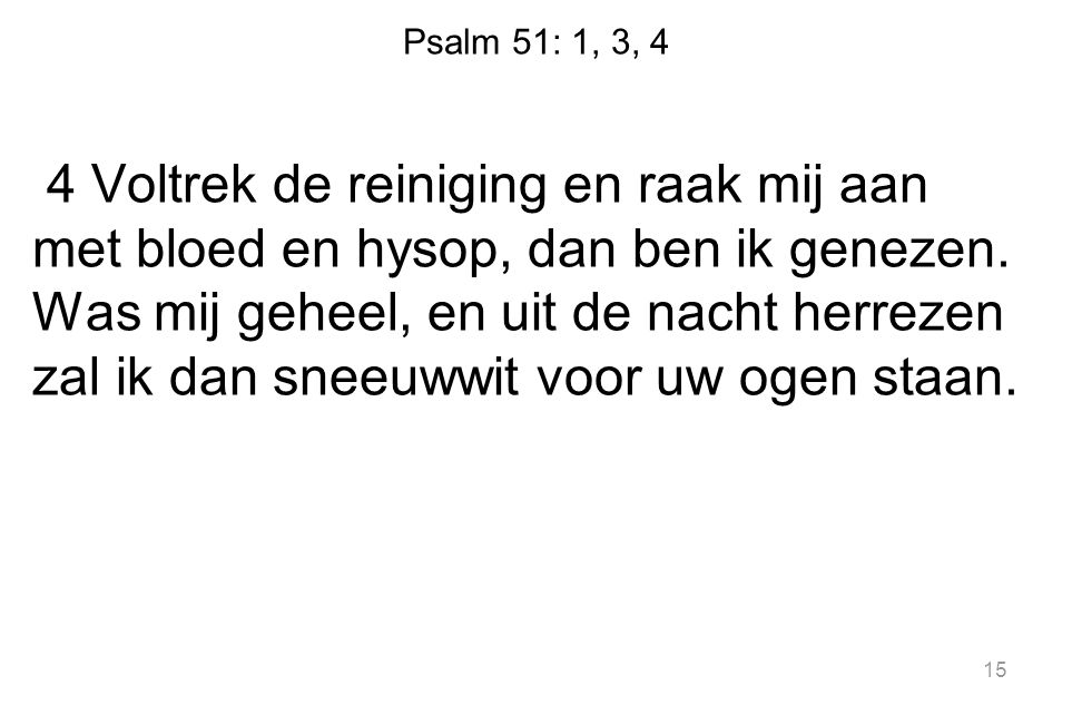 Psalm 51: 1, 3, 4