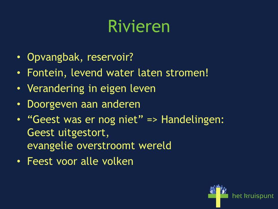 Rivieren Opvangbak, reservoir Fontein, levend water laten stromen!