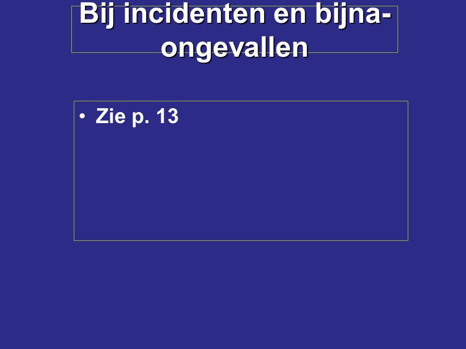 Bij incidenten en bijna-ongevallen