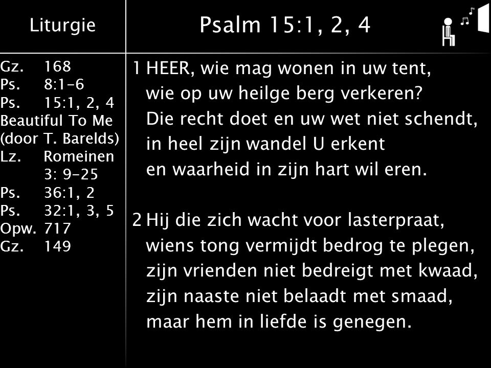 Psalm 15:1, 2, 4