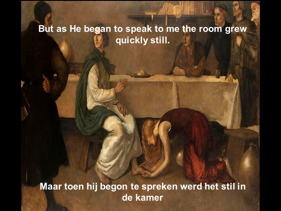 But as He began to speak to me the room grew quickly still.