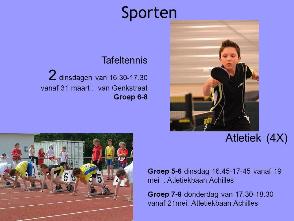 Sporten 2 dinsdagen van 16.30-17.30 Atletiek (4X) Tafeltennis