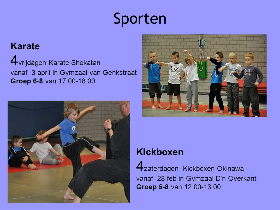 Sporten 4vrijdagen Karate Shokatan 4zaterdagen Kickboxen Okinawa