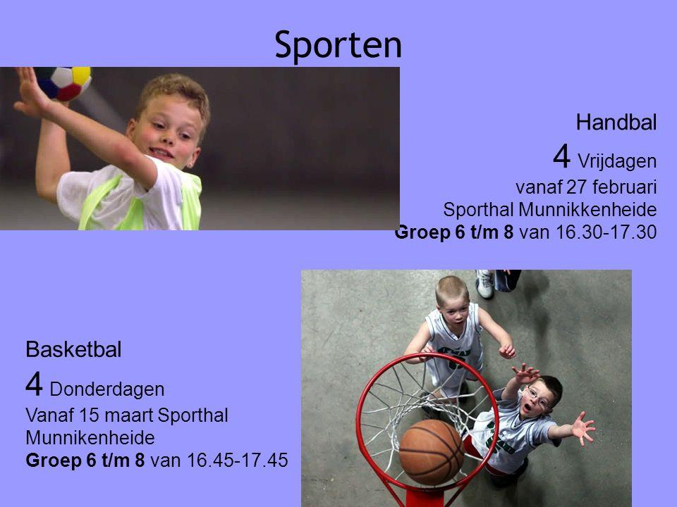 Sporten 4 Vrijdagen 4 Donderdagen Handbal Basketbal vanaf 27 februari