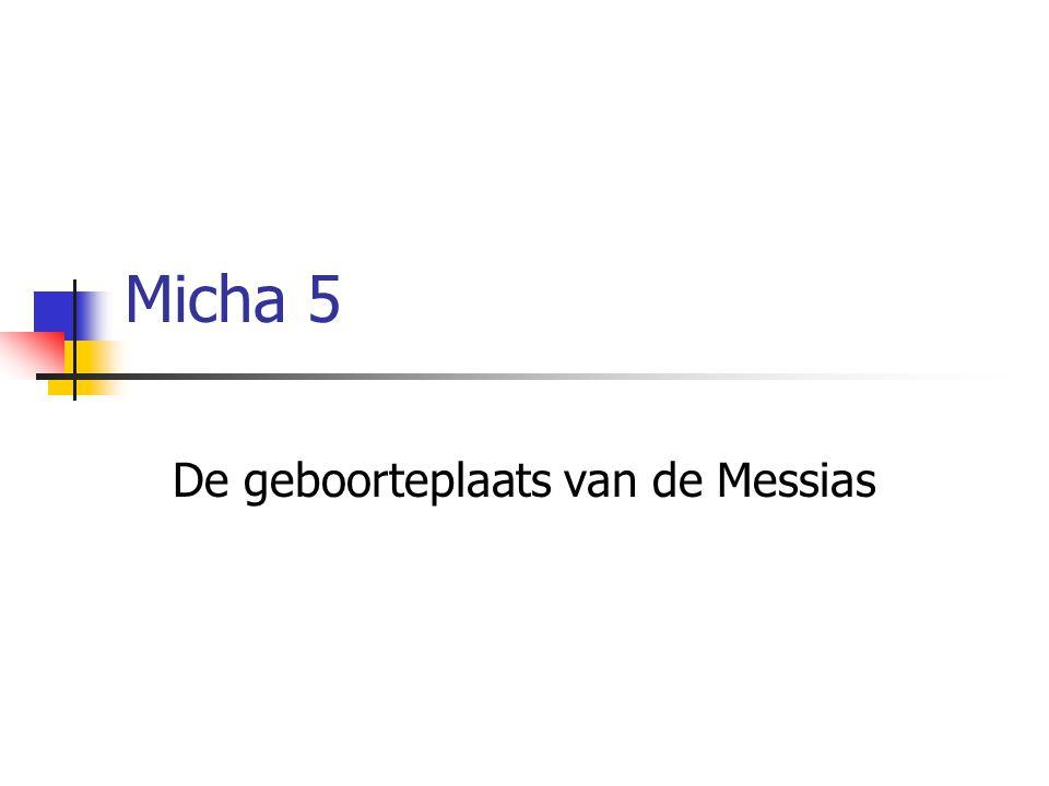 De geboorteplaats van de Messias