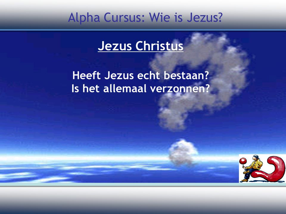 Jezus Christus Heeft Jezus echt bestaan Is het allemaal verzonnen