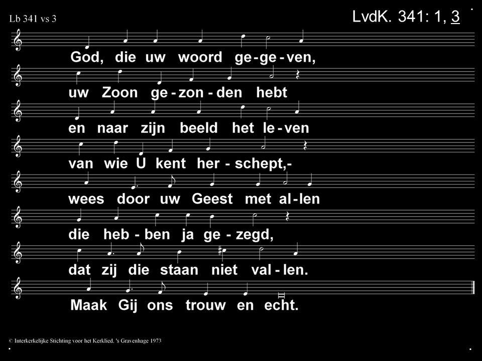 . LvdK. 341: 1, 3 . .