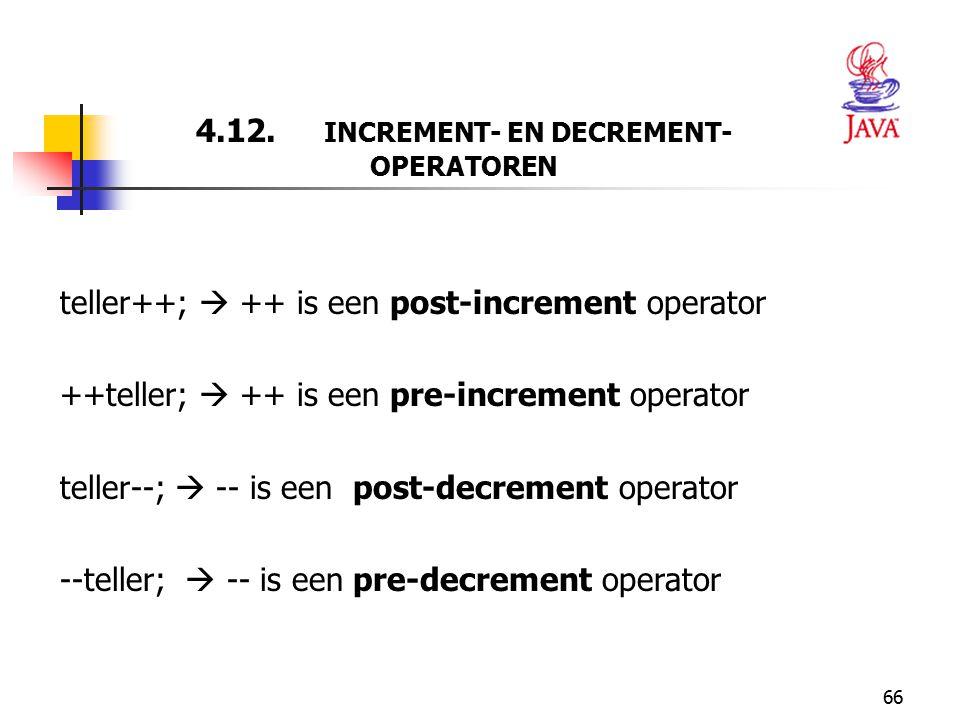 4.12. INCREMENT- EN DECREMENT- OPERATOREN