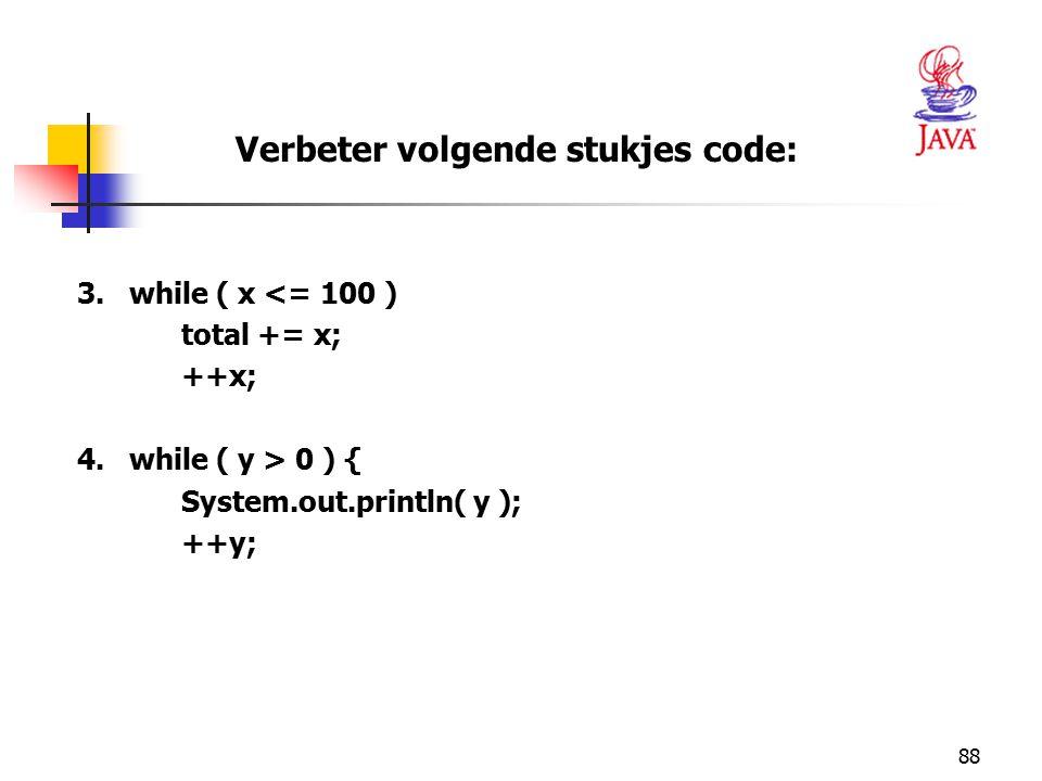Verbeter volgende stukjes code: