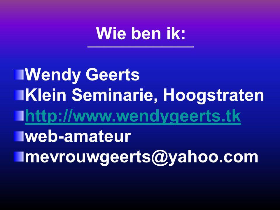 Wie ben ik: Wendy Geerts. Klein Seminarie, Hoogstraten.