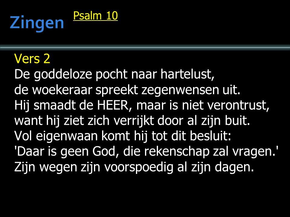 Zingen Vers 2 De goddeloze pocht naar hartelust,
