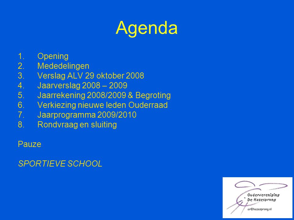 Agenda Opening Mededelingen Verslag ALV 29 oktober 2008