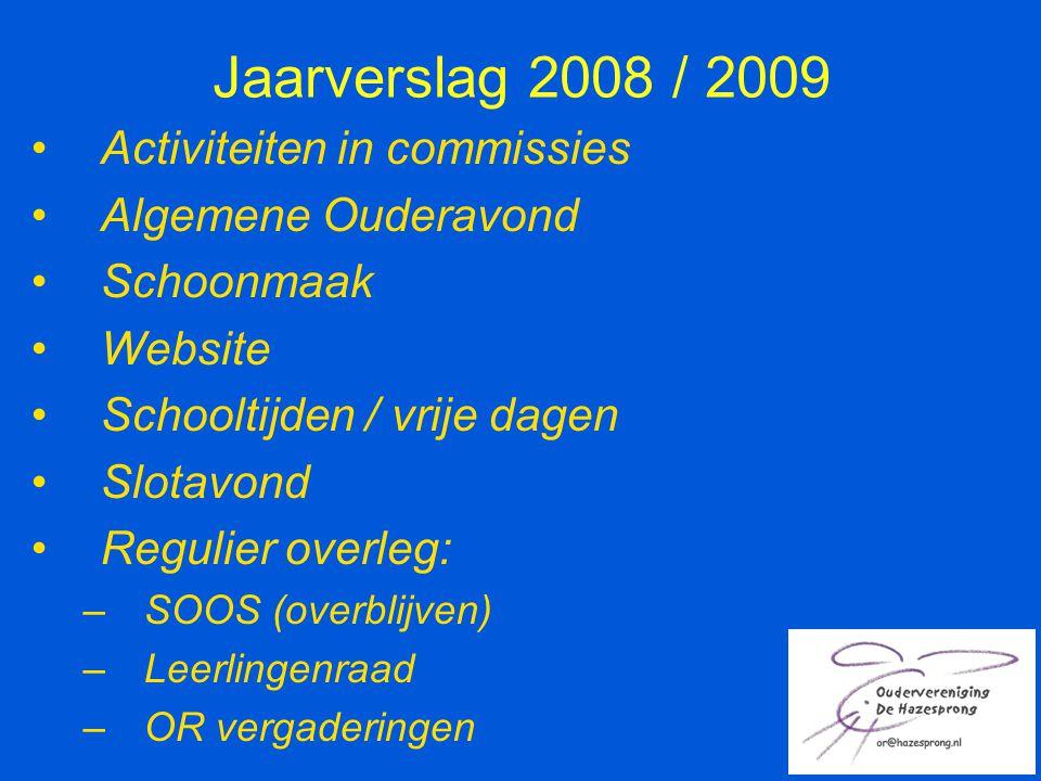 Jaarverslag 2008 / 2009 Activiteiten in commissies Algemene Ouderavond