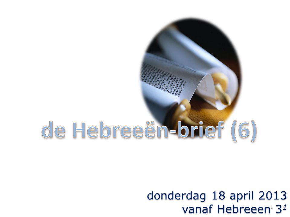 de Hebreeën-brief (6) donderdag 18 april 2013 vanaf Hebreeen 31