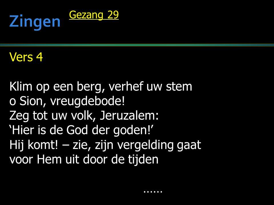 Zingen Vers 4 Klim op een berg, verhef uw stem o Sion, vreugdebode!