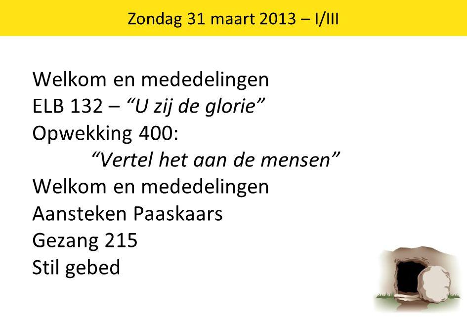 Zondag 31 maart 2013 – I/III