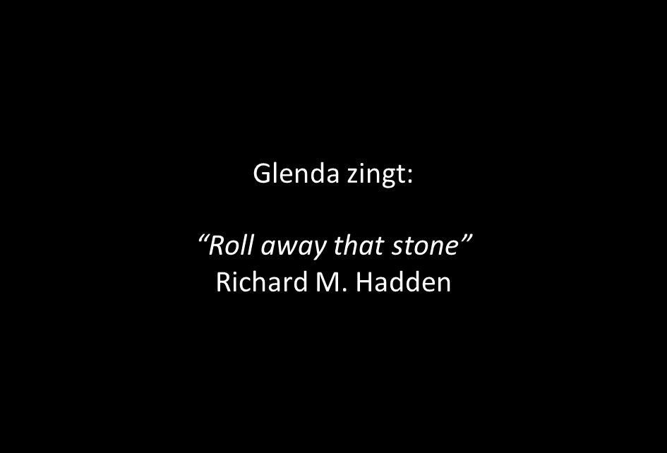Glenda zingt: Roll away that stone Richard M. Hadden