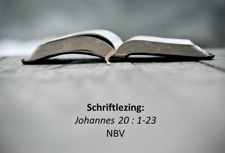Schriftlezing: Johannes 20 : 1-23 NBV