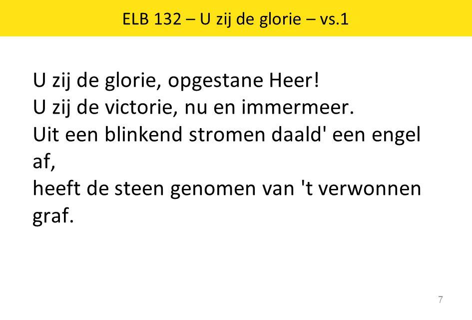 ELB 132 – U zij de glorie – vs.1