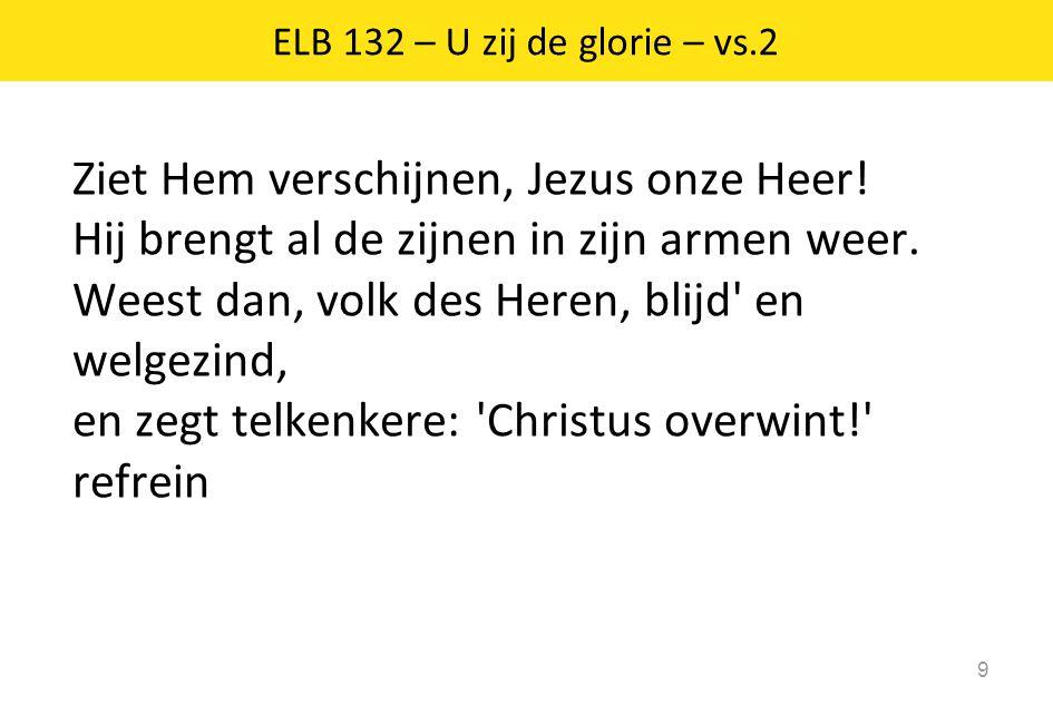 ELB 132 – U zij de glorie – vs.2
