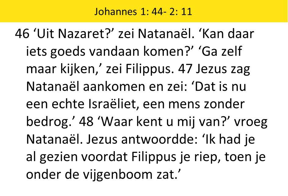 Johannes 1: 44- 2: 11