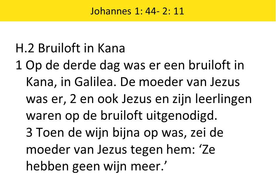 Johannes 1: 44- 2: 11 H.2 Bruiloft in Kana.