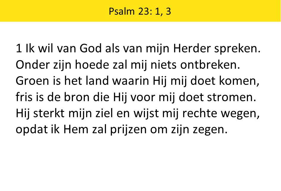1 Ik wil van God als van mijn Herder spreken.
