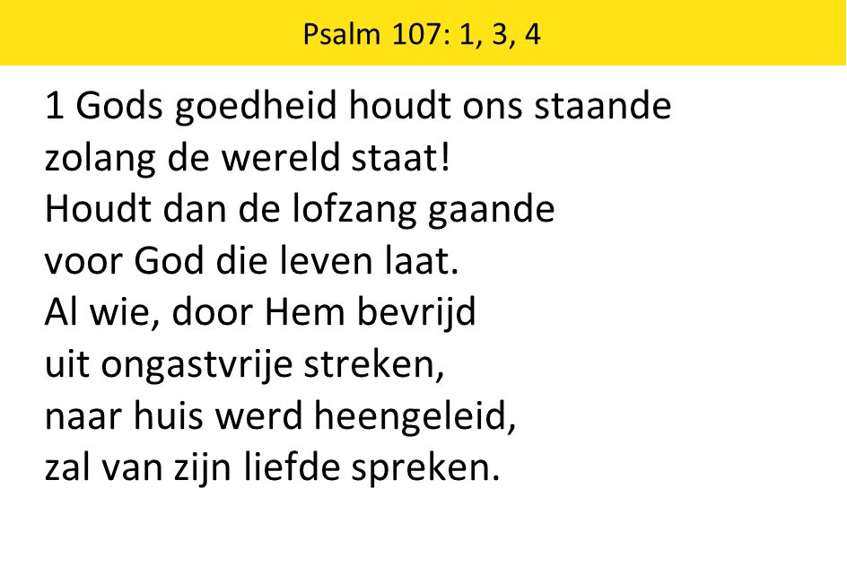 1 Gods goedheid houdt ons staande zolang de wereld staat!
